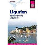 Reise Know-How Ligurien, Italienische Riviera, Cinque Terre Reiseführer für individuelles Entdecken