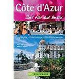 Côte d'Azur – Zeit für das Beste Highlights – Geheimtipps – Wohlfühladressen