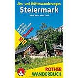 Alm- und Hüttenwanderungen Steiermark 50 Touren zwischen Dachstein und Weinland. Mit GPS-Tracks. (Rother Wanderbuch)