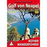 Rother Wanderführer Golf von Neapel Amalfi – Positano – Sorrent – Capri – Ischia – Vesuv. 57 Touren. Mit GPS-Tracks.