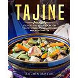 Tajine Das große Kochbuch für traditionelle Spezialitäten aus Nordafrika