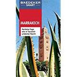 Baedeker SMART Reiseführer Marrakech Perfekte Tage wie in Tausendundeiner Nacht