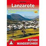 LanzaroteDie schönsten Küsten- und Vulkanwanderungen. 35 Touren. Mit GPS-Tracks. (Rother Wanderführer)