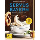 Servus Bayern So schmeckt's dahoam (GU Themenkochbuch)