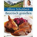 Bayerisch (kochen und) genießen Schmankerl und Brauchtum aus Bayern.Die besten Rezepte meiner Heimat