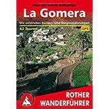 La Gomera Die schönsten Küsten- und Bergwanderungen. 63 Touren. Mit GPS-Tracks.