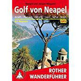 Golf von Neapel Amalfi – Positano – Sorrent – Capri – Ischia – Vesuv. 57 Touren. Mit GPS-Tracks. (Rother Wanderführer)