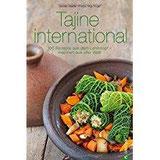 Tajine Kochbuch Tajine international. 100 Rezepte aus dem Lehmtopf – inspiriert aus aller Welt. Kochen mit der Tajine. Mit Gerichten aus Europa, Nordafrika und dem Orient. (Cook & Style)