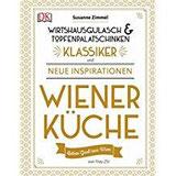 Wiener Küche Wirtshausgulasch & Topfenpalatschinken - Klassiker und neue Inspirationen