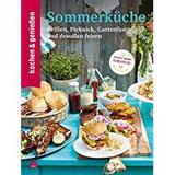 Kochen & Genießen Sommerküche Grillen, Picknick, Gartenfest und draußen feiern
