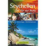 Seychellen – Zeit für das Beste Highlights – Geheimtipps – Wohlfühladressen
