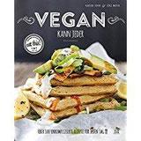 Vegan kann jeder! Über 100 unkomplizierte Rezepte für jeden Tag - das eat this! Kochbuch