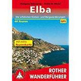 Elba Die schönsten Küsten- und Bergwanderungen. 40 Touren. Mit extra Tourenkarte 35000. Mit GPS-Tracks. (Rother Wanderführer)