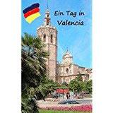 Ein Tag in Valencia Spaziergang durch Valencia
