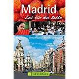 Madrid – Zeit für das Beste Highlights – Geheimtipps – Wohlfühladressen