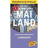 MARCO POLO Reiseführer Mailand, Lombardei Reisen mit Insider-Tipps. Inklusive kostenloser Touren-App & Update-Service