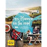 Zwei Pfannen on the road Die einfachste Camping-Veggie-Küche der Welt (GU Autoren-Kochbücher)