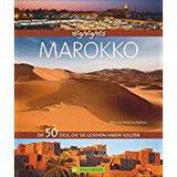 Highlights Marokko Die 50 Ziele, die Sie gesehen haben sollten