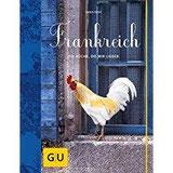 Frankreich Die Küche, die wir lieben (GU Themenkochbuch)