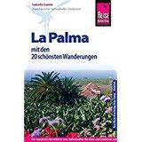 Reise Know-How La Palma mit den 20 schönsten Wanderungen Reiseführer für individuelles Entdecken