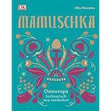 Mamuschka Osteuropa kulinarisch entdecken