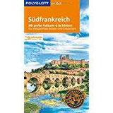 POLYGLOTT on tour Reiseführer Südfrankreich Mit großer Faltkarte, 80 Stickern und individueller App