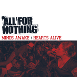 All For Nothing - Minds Awake / Hearts Alive