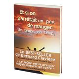 """Le livre de Bernard Clavière, """"Et si on s'arrêtait un peu de manger... de temps en temps"""""""