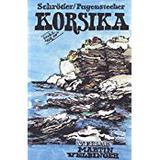Korsika Reisehandbuch (Unkonventionelle Reiseführer)