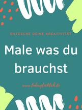 Male was du brauchst - Onlinekurs *