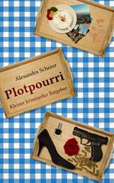 Krimi, Fantasy, Kurzgeschichten, Alexandra Scherer, Plotpourri