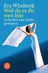 Eva Wlodarek - Weil du es dir wert bist (Buch)