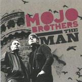 MOJO BROTHERS - The Man/Goodbye Baby