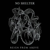 NO SHELTER - Reign from above
