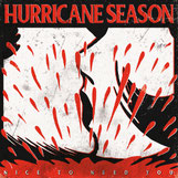 Hurricane Season - Nice To Need You