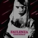 FaulenzA - Einhornrap