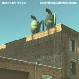 DEER PARK RANGER - Everything All The Time