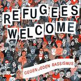 Refugees Welcome - Gegen jeden Rassismus