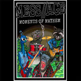 "MESS//AGE ""Moments of Mayhem"