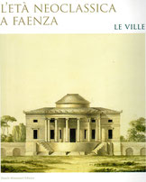L'età neoclassica a Faenza - Le Ville. Montanari Editore 2019