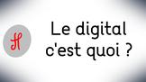 Le digital, c'est quoi ?