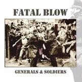 FATAL BLOW - Generals & Soldiers