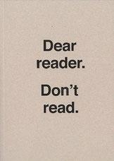 Dear reader.. Don't read. Ulises Carrion, Guy Schraenen Catalogue
