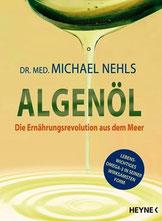 ALGENÖL - Die Ernährungsrevolution aus dem Meer, Heyne Verlag