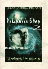 Karin Mettke-Schröder/Gigabuch Universum/Die Legende der Erdlinge 2/2012