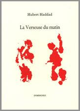 Hubert Haddad La Verseuse du matin Dumerchez Bernard Editions Editeur