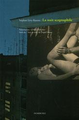 Stéphan Lévy-Kuentz La nuit scoptophile Dumerchez Bernard Editions Editeur