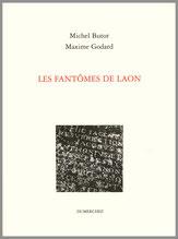 Michel Butor Maxime Godard Les Fantômes de Laon  Dumerchez Bernard Editions Editeur