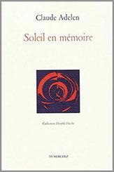 Claude Adelen Soleil en mémoire Dumerchez Bernard Editions Editeur