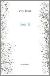 Yves Jouan Juste là  Dumerchez Bernard Editions Editeur